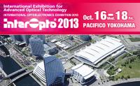 InterOpto 2013 in YOKOHAMA JAPAN Oct 16-18